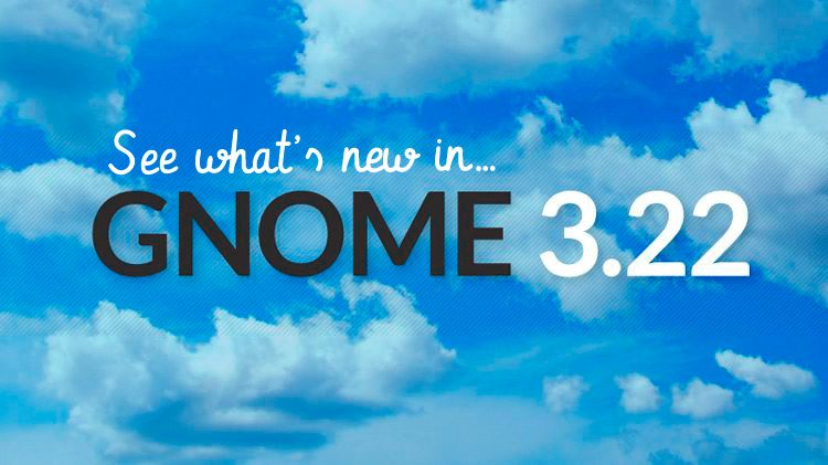See What's New in GNOME 3.22